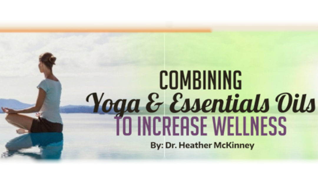 Combining Yoga & Essentials Oils To Increase Wellness – Soar to Success Magazine